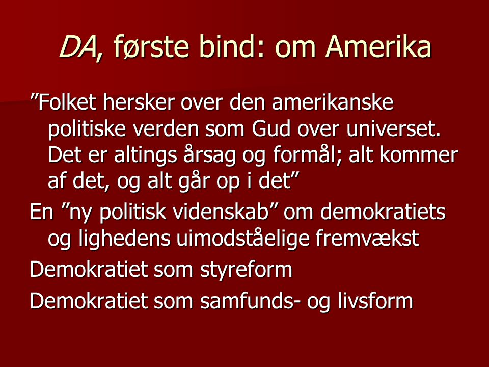 DA, første bind: om Amerika Folket hersker over den amerikanske politiske verden som Gud over universet.
