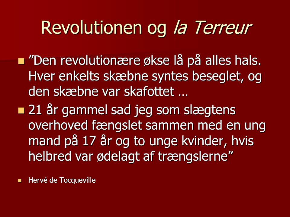 Revolutionen og la Terreur  Den revolutionære økse lå på alles hals.