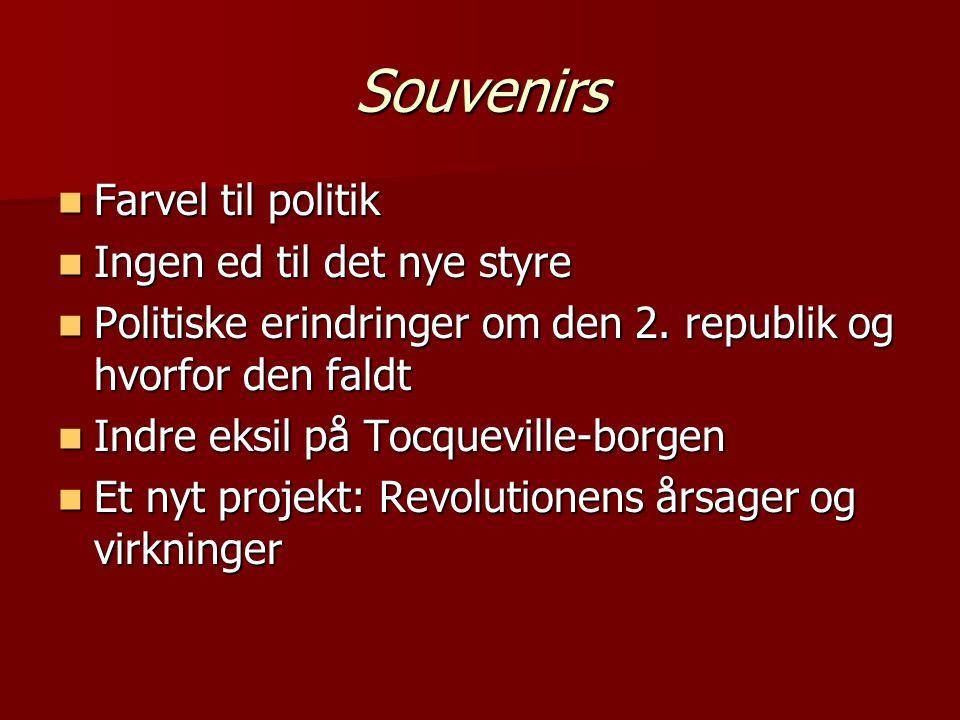 Souvenirs  Farvel til politik  Ingen ed til det nye styre  Politiske erindringer om den 2.