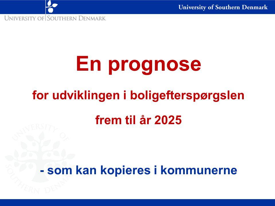 En prognose for udviklingen i boligefterspørgslen frem til år 2025 - som kan kopieres i kommunerne