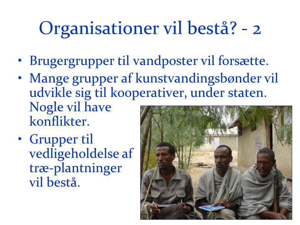 Organisationer vil bestå. - 2 •Brugergrupper til vandposter vil forsætte.