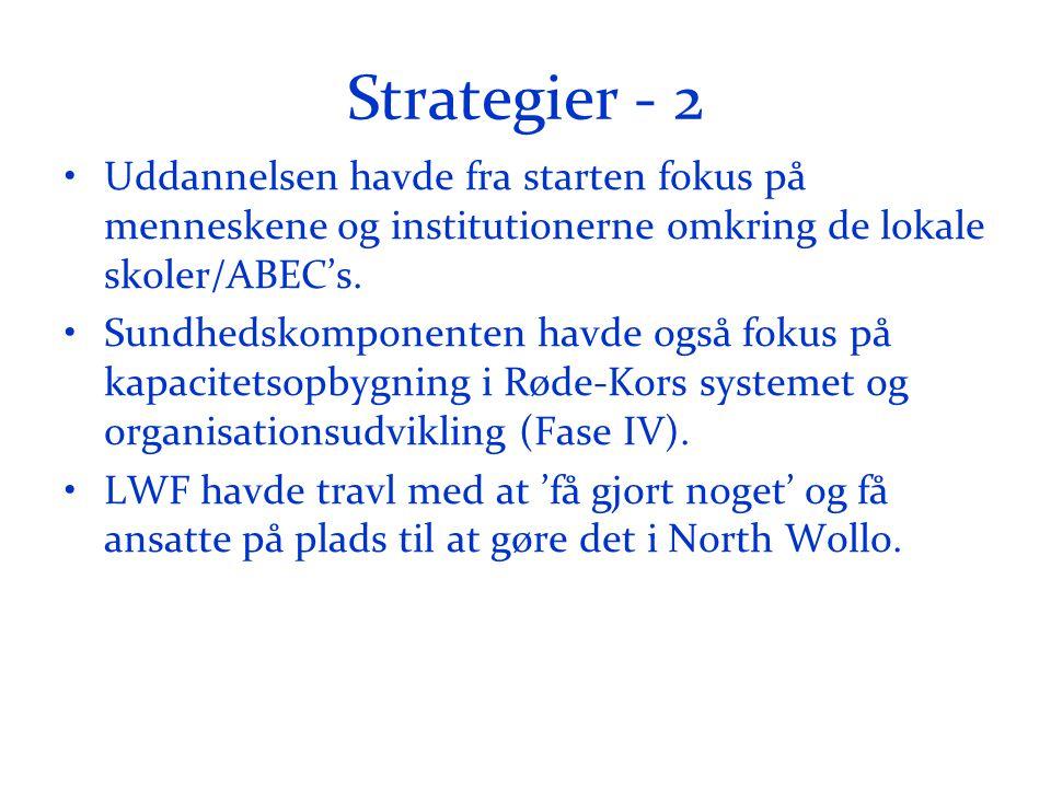 Strategier - 2 •Uddannelsen havde fra starten fokus på menneskene og institutionerne omkring de lokale skoler/ABEC's.