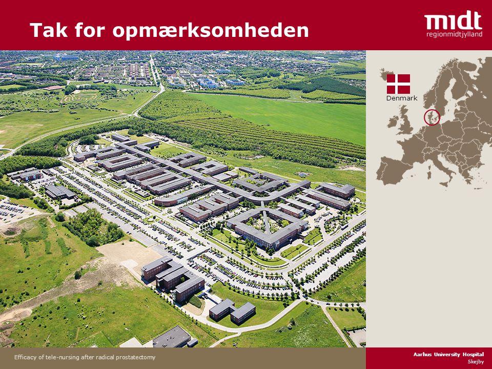 Aarhus University Hospital Skejby Efficacy of tele-nursing after radical prostatectomy Tak for opmærksomheden Denmark