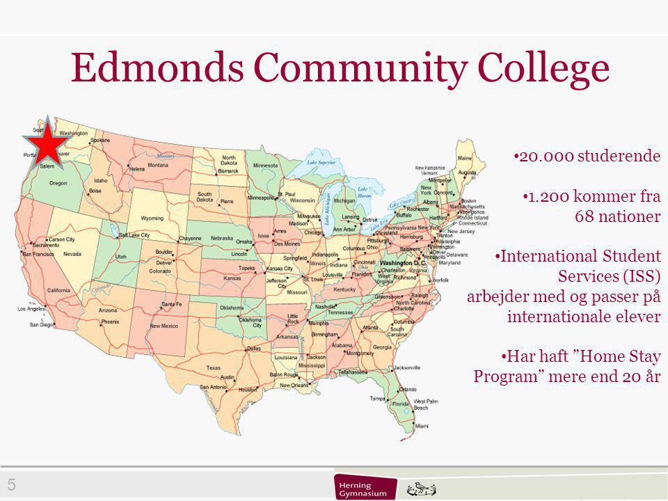 5 Edmonds Community College • 20.000 studerende • 1.200 kommer fra 68 nationer • International Student Services (ISS) arbejder med og passer på internationale elever • Har haft Home Stay Program mere end 20 år