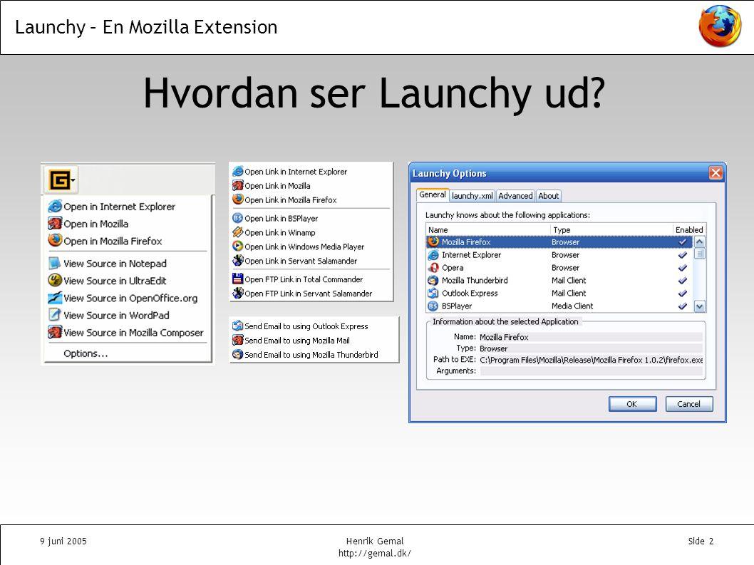 Launchy – En Mozilla Extension 9 juni 2005Henrik Gemal http://gemal.dk/ Side 2 Hvordan ser Launchy ud