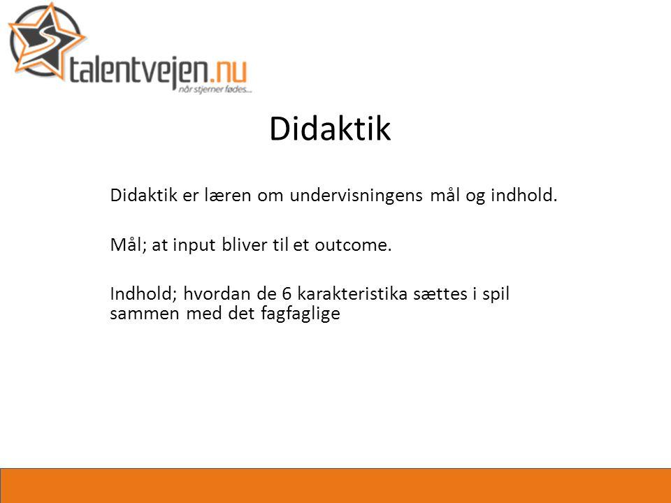 Didaktik Didaktik er læren om undervisningens mål og indhold.