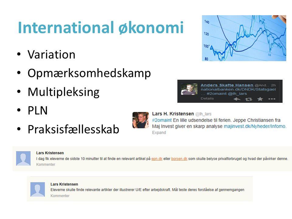 International økonomi • Variation • Opmærksomhedskamp • Multipleksing • PLN • Praksisfællesskab