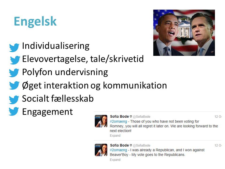 Engelsk • Individualisering • Elevovertagelse, tale/skrivetid • Polyfon undervisning • Øget interaktion og kommunikation • Socialt fællesskab • Engagement