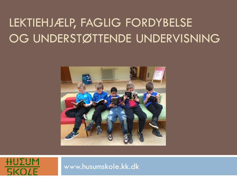 LEKTIEHJÆLP, FAGLIG FORDYBELSE OG UNDERSTØTTENDE UNDERVISNING www.husumskole.kk.dk