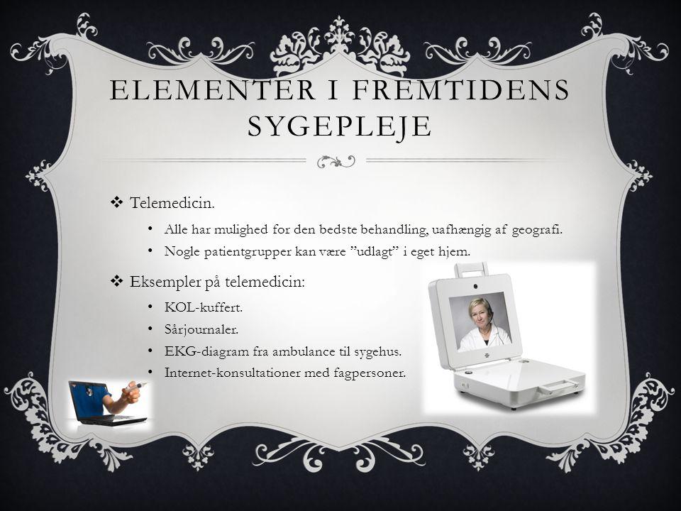 ELEMENTER I FREMTIDENS SYGEPLEJE  Telemedicin.