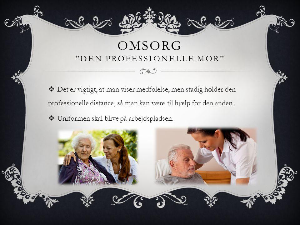 KONKLUSION  Altså ser vi sygeplejerskens virksomhedsfelt, både nu og i fremtiden, som: • Et fag hvor man yder omsorg for personer, der ikke selv er i stand til at yde omsorg for sig selv.