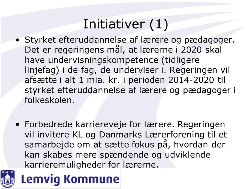Initiativer (1) •Styrket efteruddannelse af lærere og pædagoger.