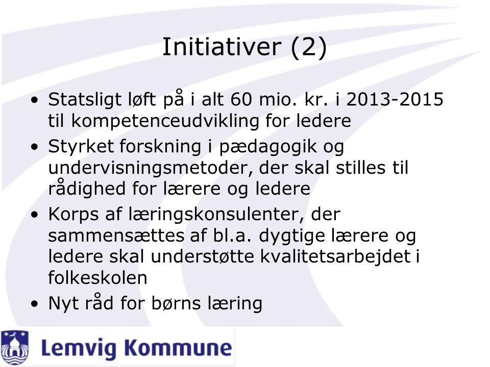 Initiativer (2) •Statsligt løft på i alt 60 mio. kr.
