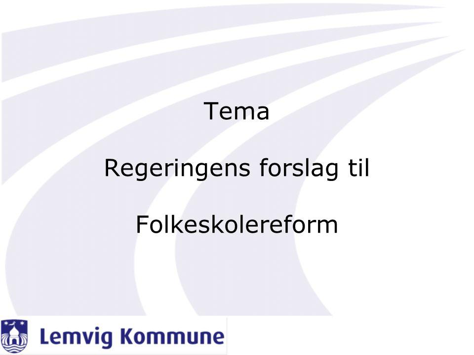 Tema Regeringens forslag til Folkeskolereform