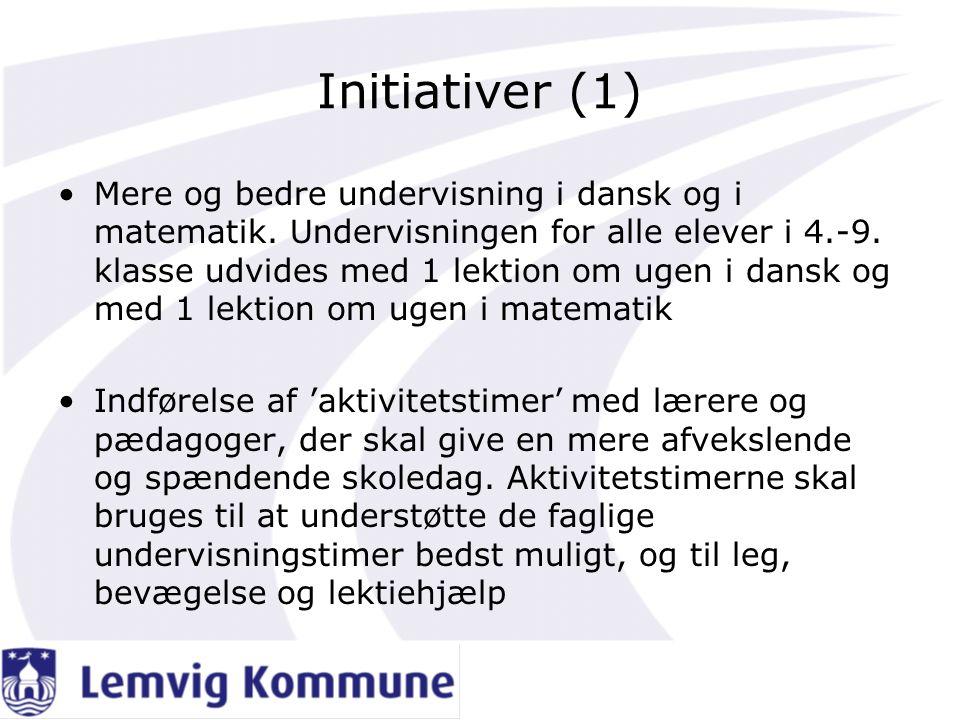 Initiativer (1) •Mere og bedre undervisning i dansk og i matematik.