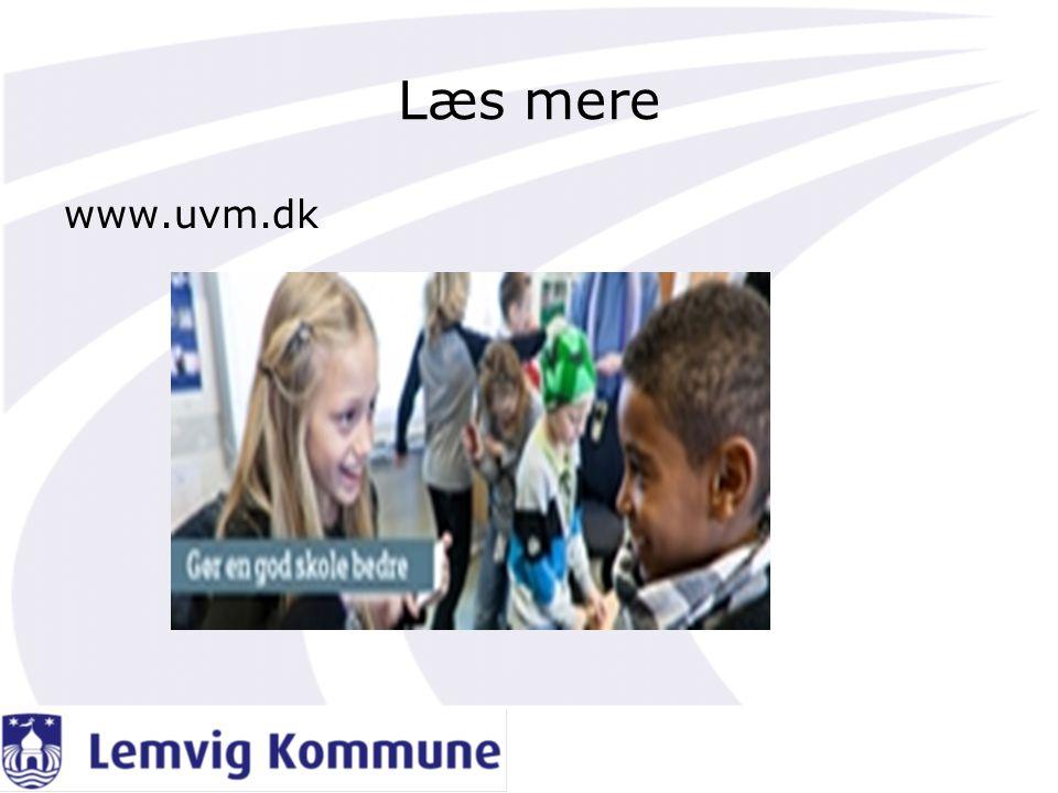 Læs mere www.uvm.dk