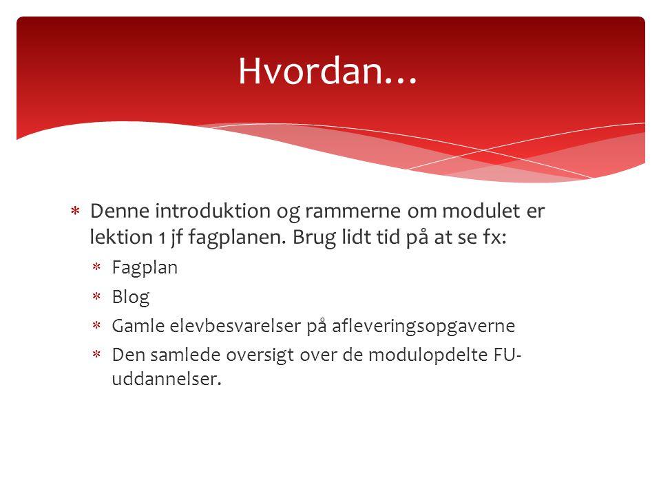  Denne introduktion og rammerne om modulet er lektion 1 jf fagplanen.