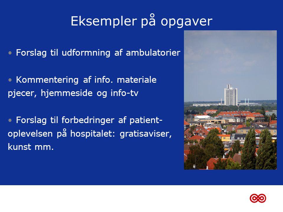 Eksempler på opgaver •Forslag til udformning af ambulatorier og venteværelser •Kommentering af info.