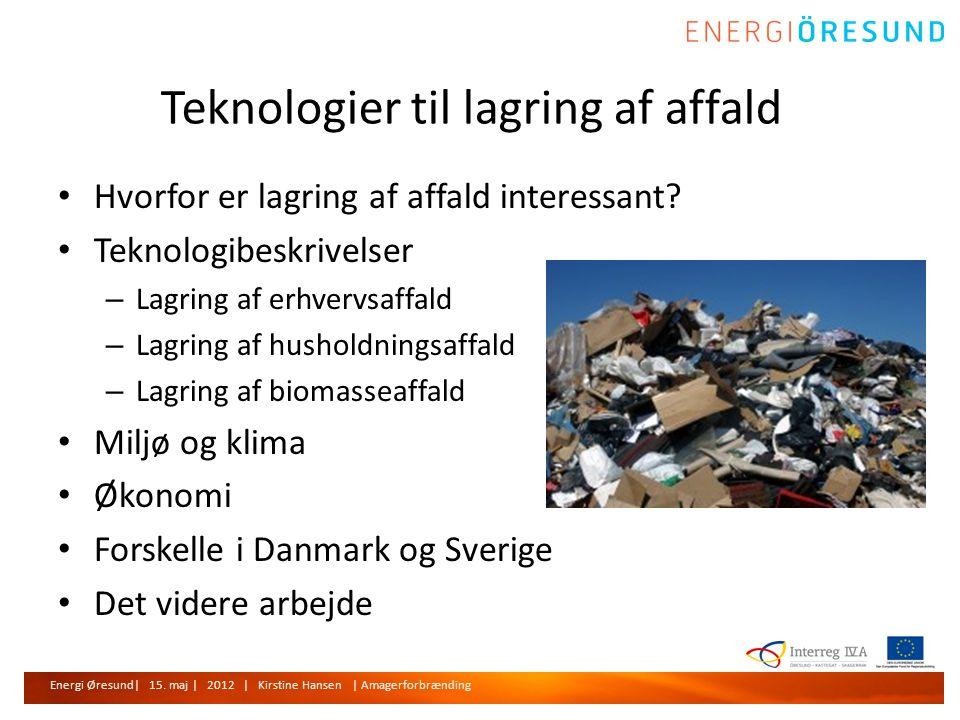 Teknologier til lagring af affald • Hvorfor er lagring af affald interessant.
