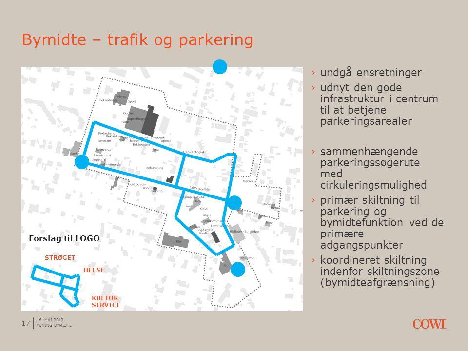 ›undgå ensretninger ›udnyt den gode infrastruktur i centrum til at betjene parkeringsarealer ›sammenhængende parkeringssøgerute med cirkuleringsmulighed ›primær skiltning til parkering og bymidtefunktion ved de primære adgangspunkter ›koordineret skiltning indenfor skiltningszone (bymidteafgrænsning) Bymidte – trafik og parkering 17 16.