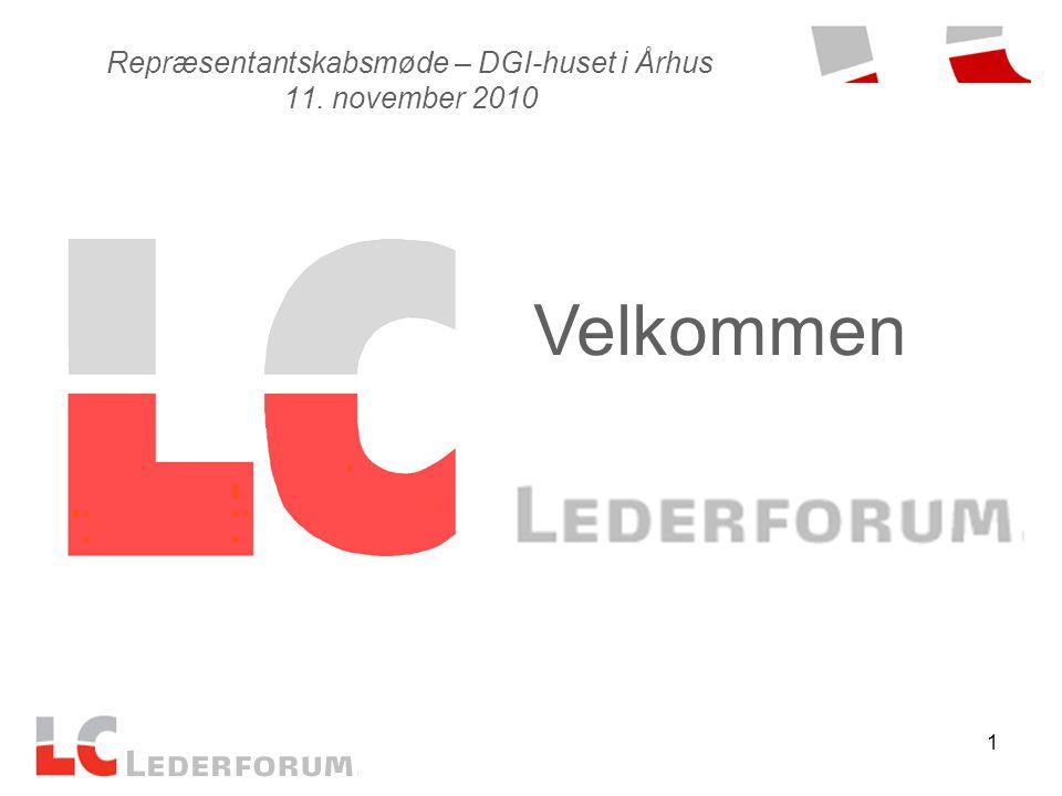 1 Repræsentantskabsmøde – DGI-huset i Århus 11. november 2010 Velkommen