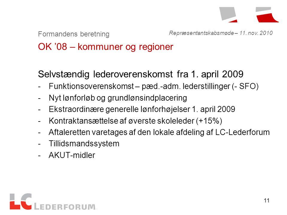 11 Formandens beretning OK '08 – kommuner og regioner Selvstændig lederoverenskomst fra 1.