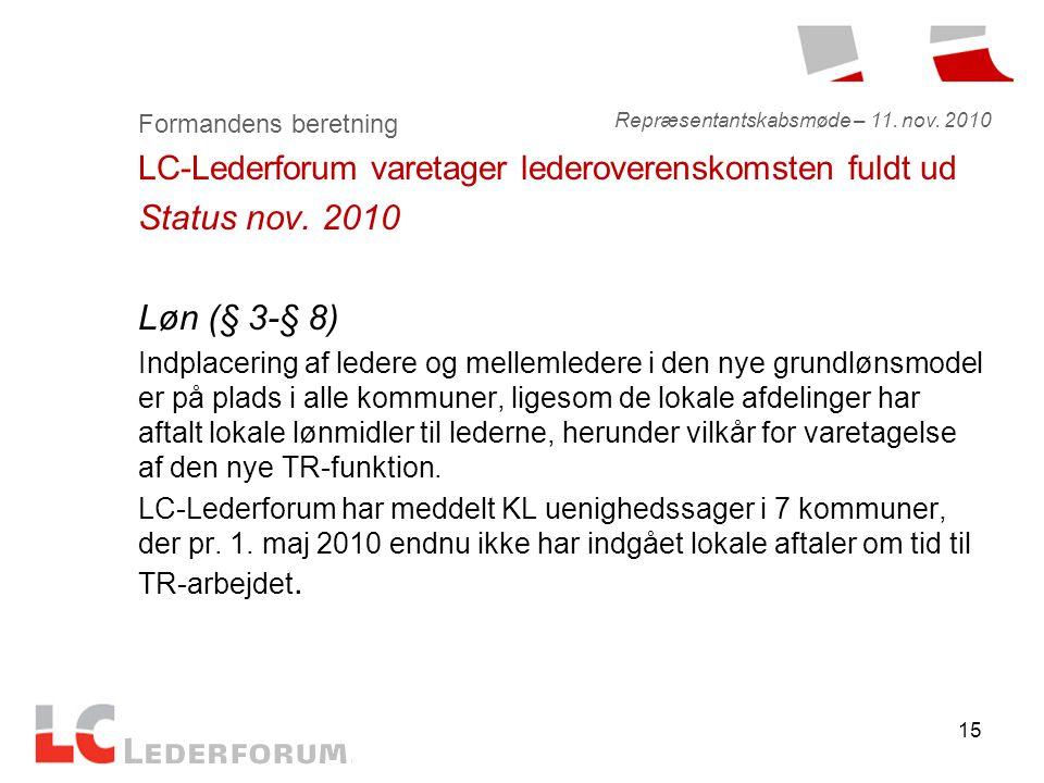 15 Formandens beretning LC-Lederforum varetager lederoverenskomsten fuldt ud Status nov.