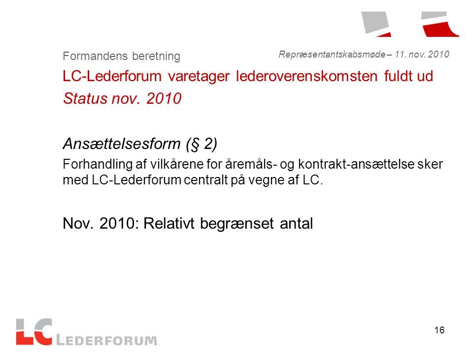 16 Formandens beretning LC-Lederforum varetager lederoverenskomsten fuldt ud Status nov.