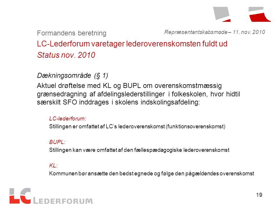 19 Formandens beretning LC-Lederforum varetager lederoverenskomsten fuldt ud Status nov.