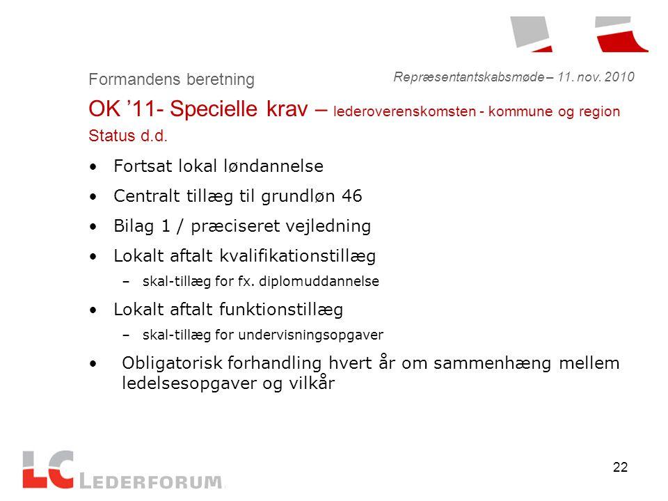 22 Formandens beretning OK '11- Specielle krav – lederoverenskomsten - kommune og region Status d.d.