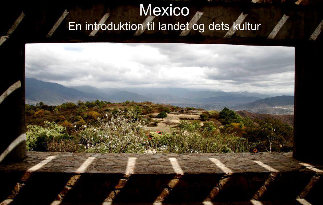 Mexico En introduktion til landet og dets kultur