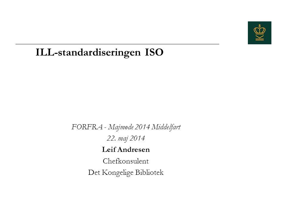 ILL-standardiseringen ISO FORFRA - Majmøde 2014 Middelfart 22.