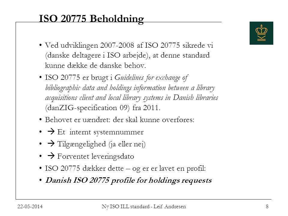 ISO 20775 Beholdning •Ved udviklingen 2007-2008 af ISO 20775 sikrede vi (danske deltagere i ISO arbejde), at denne standard kunne dække de danske behov.