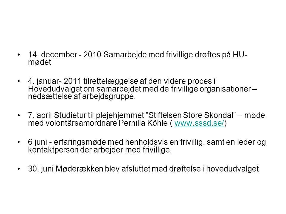 •14. december - 2010 Samarbejde med frivillige drøftes på HU- mødet •4.