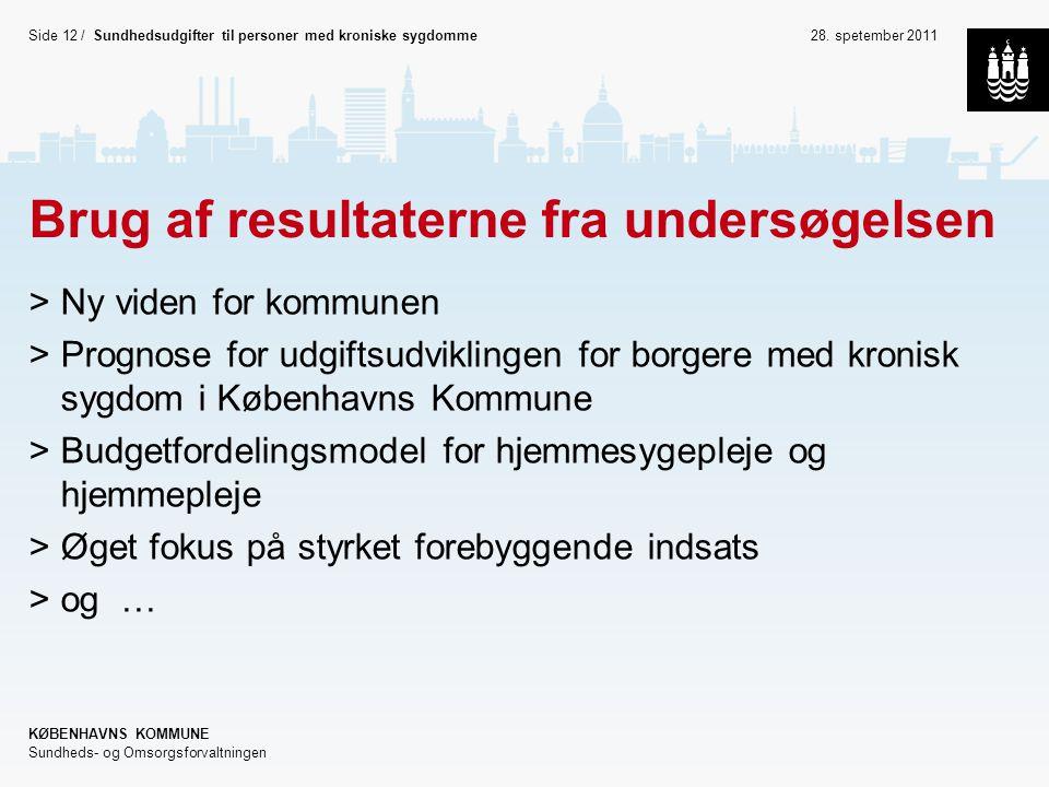 Side/ Dias titel: Gill Sans Bold 40pt (ALL CAPS) Body tekst: Gill Sans 25pt KØBENHAVNS KOMMUNE Sundheds- og Omsorgsforvaltningen Afdelingsnavn (Gill Sans 10pt) Kopier til slide master for at se tekst på alle slides 28.