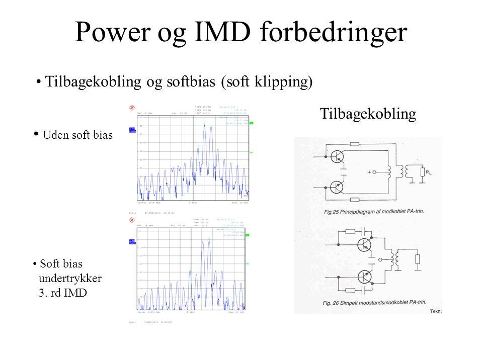 Power og IMD forbedringer • Soft bias undertrykker 3.