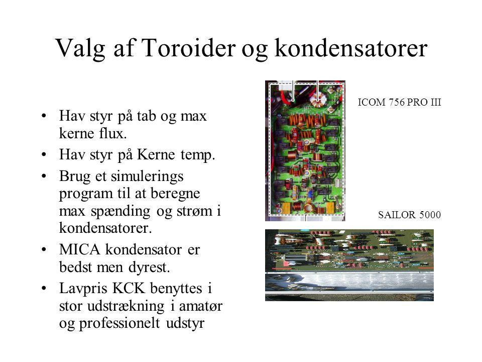Valg af Toroider og kondensatorer •Hav styr på tab og max kerne flux.