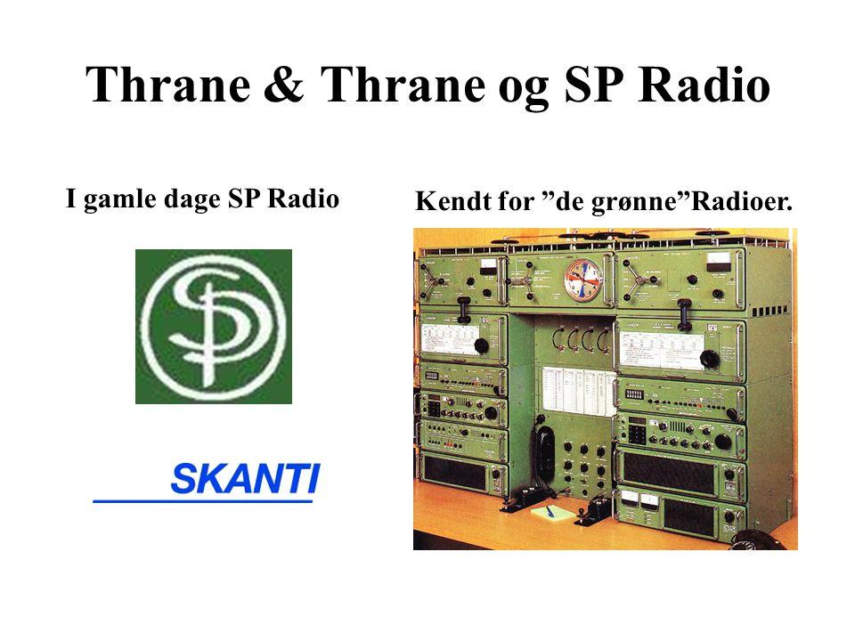 Thrane & Thrane og SP Radio I gamle dage SP Radio Kendt for de grønne Radioer.