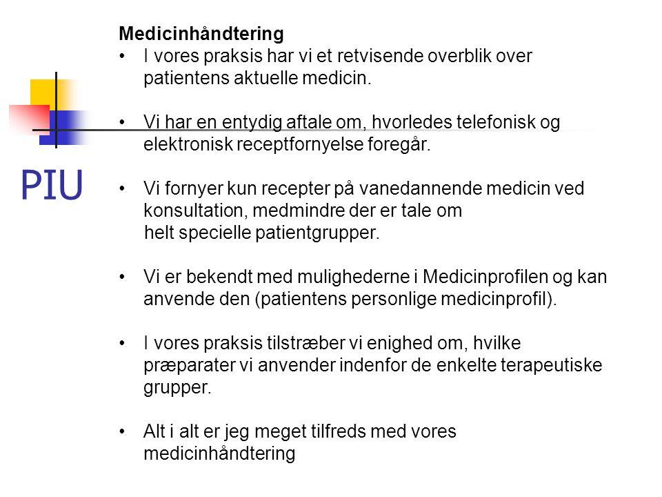 Medicinhåndtering •I vores praksis har vi et retvisende overblik over patientens aktuelle medicin.