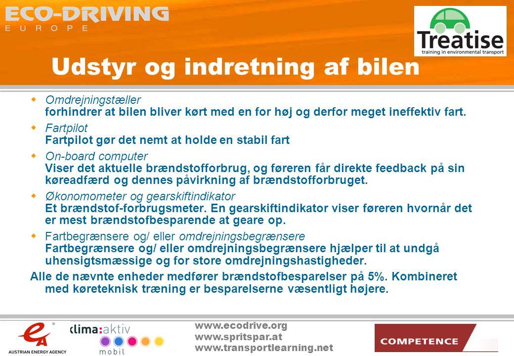 www.ecodrive.org www.spritspar.at www.transportlearning.net Udstyr og indretning af bilen  Omdrejningstæller forhindrer at bilen bliver kørt med en for høj og derfor meget ineffektiv fart.