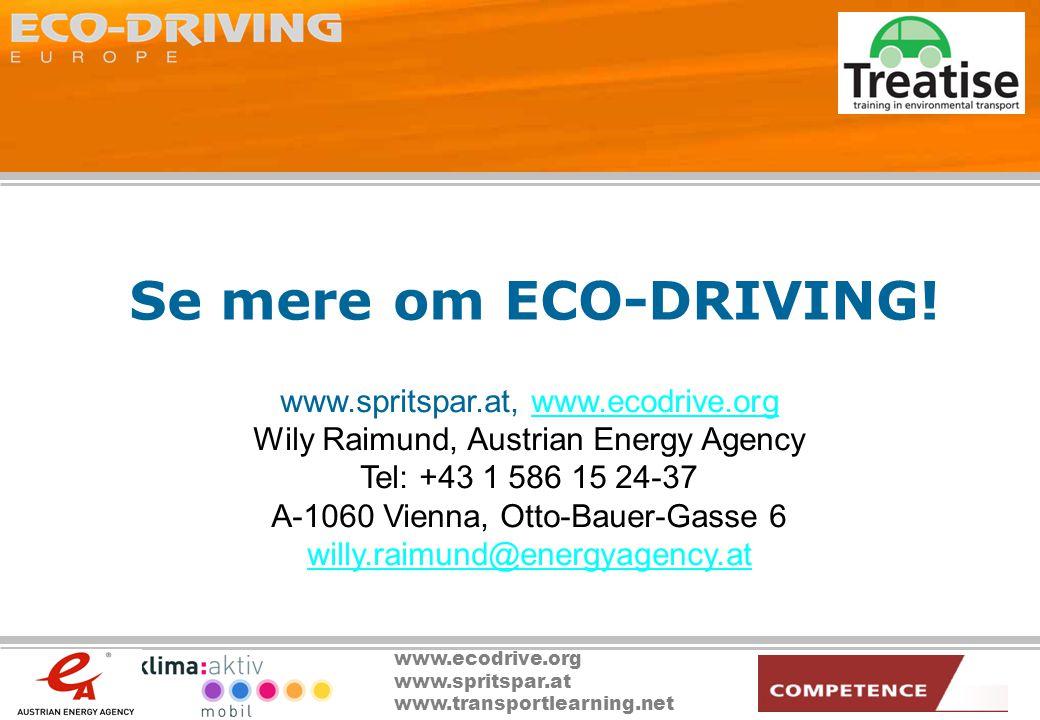 www.ecodrive.org www.spritspar.at www.transportlearning.net Se mere om ECO-DRIVING.
