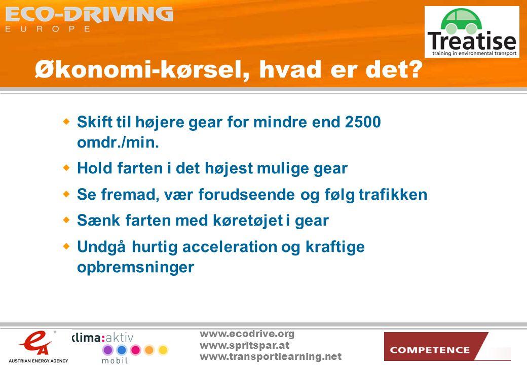 www.ecodrive.org www.spritspar.at www.transportlearning.net Økonomi-kørsel, hvad er det.