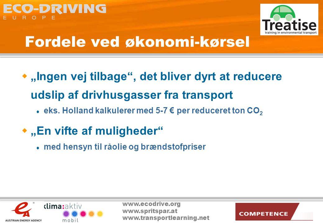 """www.ecodrive.org www.spritspar.at www.transportlearning.net Fordele ved økonomi-kørsel  """"Ingen vej tilbage , det bliver dyrt at reducere udslip af drivhusgasser fra transport  eks."""