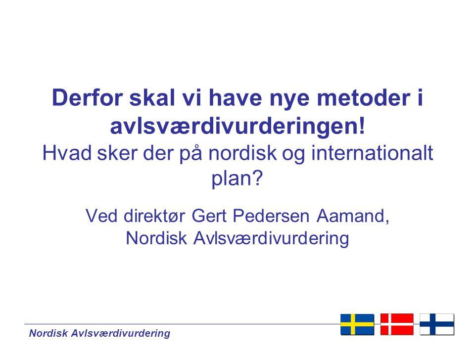 Nordisk Avlsværdivurdering Derfor skal vi have nye metoder i avlsværdivurderingen.