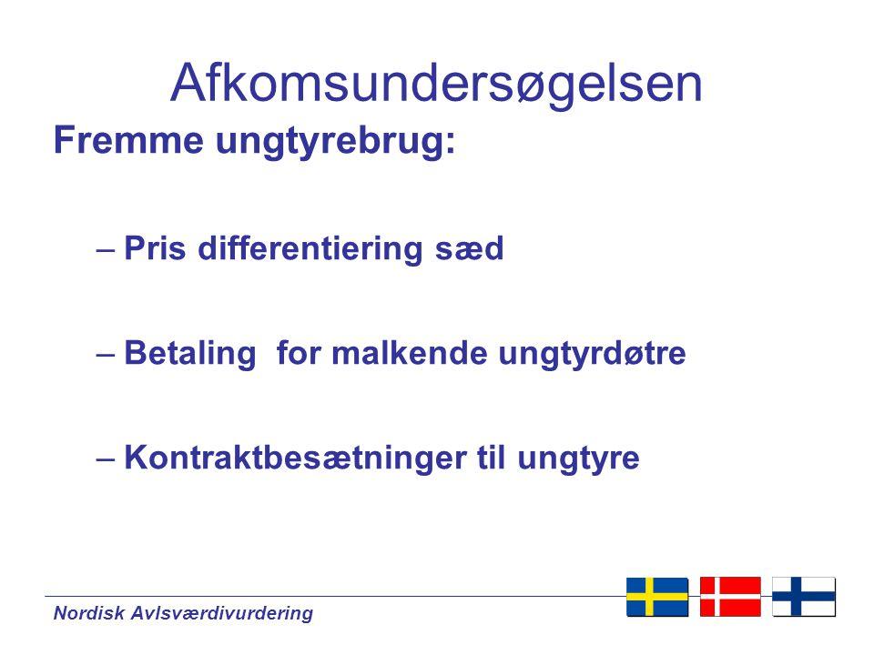 Nordisk Avlsværdivurdering Fremme ungtyrebrug: –Pris differentiering sæd –Betaling for malkende ungtyrdøtre –Kontraktbesætninger til ungtyre Afkomsundersøgelsen