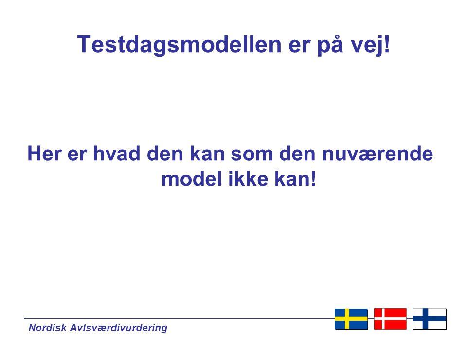 Nordisk Avlsværdivurdering Testdagsmodellen er på vej.