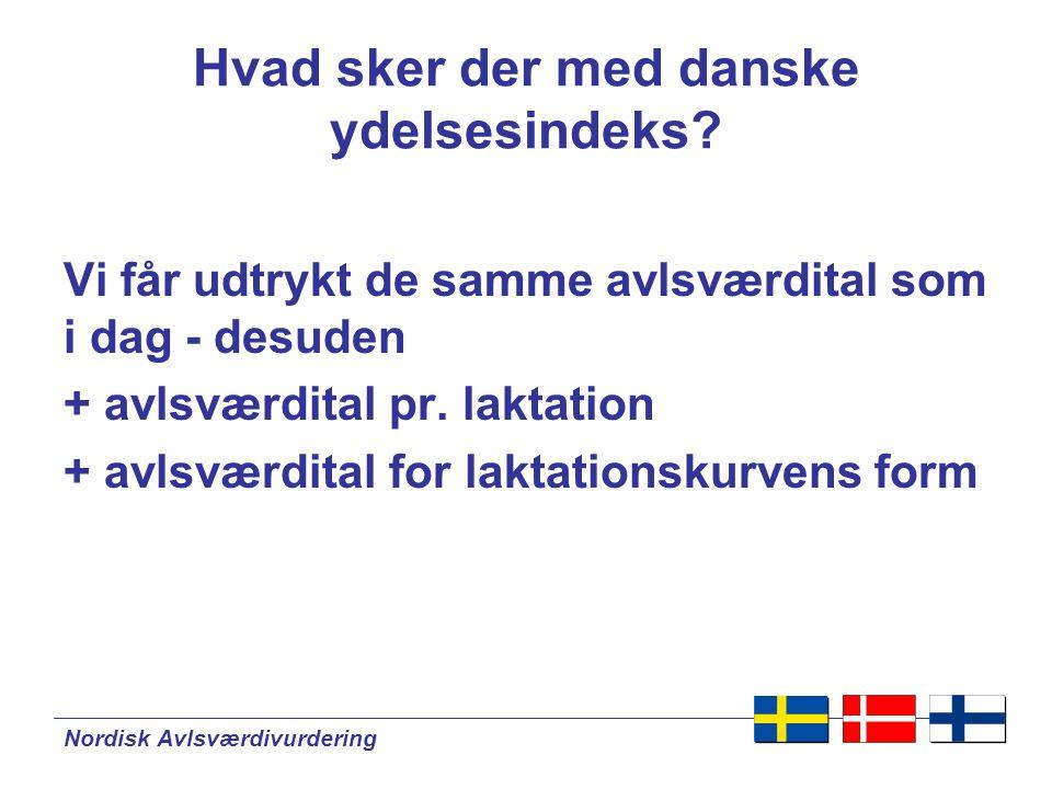 Nordisk Avlsværdivurdering Hvad sker der med danske ydelsesindeks.