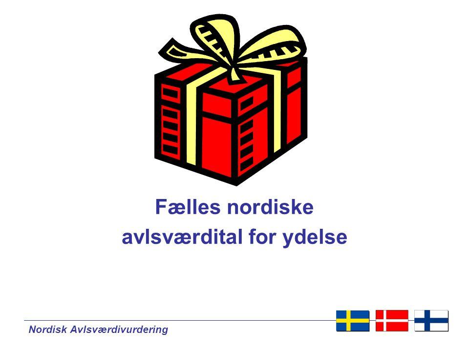 Nordisk Avlsværdivurdering Fælles nordiske avlsværdital for ydelse