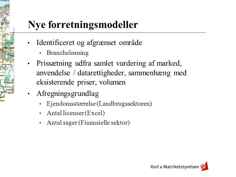 Nye forretningsmodeller • Identificeret og afgrænset område • Brancheløsning • Prissætning udfra samlet vurdering af marked, anvendelse / datarettigheder, sammenhæng med eksisterende priser, volumen • Afregningsgrundlag • Ejendomsstørrelse (Landbrugssektoren) • Antal licenser (Excel) • Antal sager (Finansielle sektor)