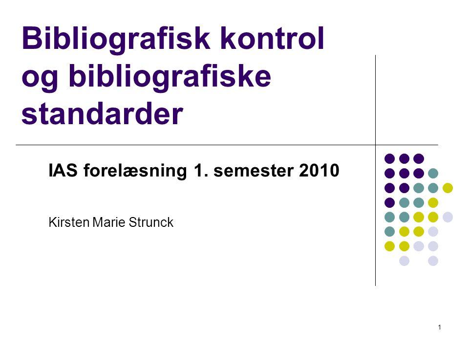 Bibliografisk kontrol og bibliografiske standarder IAS forelæsning 1.